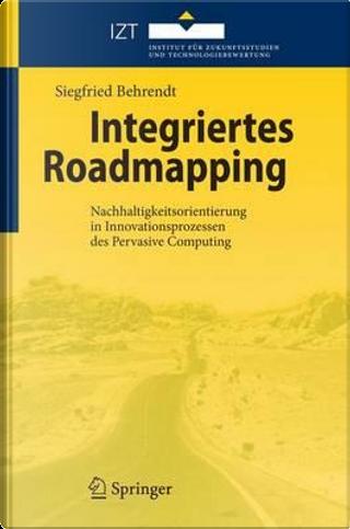 Integriertes Roadmapping by Siegfried Behrendt
