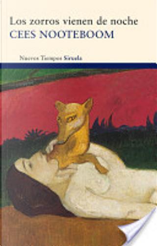 Los zorros vienen de noche by Cees Nooteboom