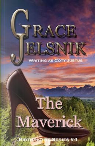 The Maverick by Grace Jelsnik
