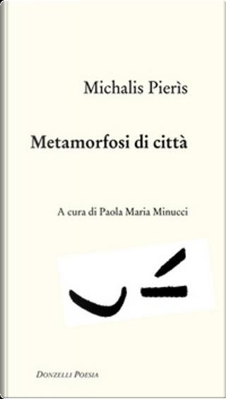Metamorfosi di città by Michalis Pierìs