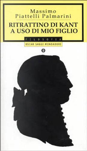 Ritrattino di Kant a uso di mio figlio by Massimo Piattelli Palmarini