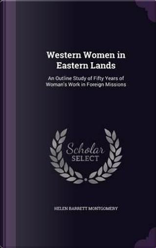 Western Women in Eastern Lands by Helen Barrett Montgomery