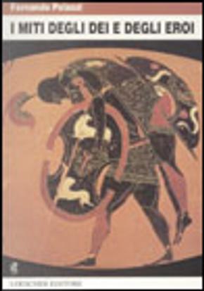 I miti degli dei e degli eroi by Fernando Palazzi