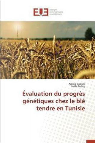 Évaluation du Progres Genetiques Chez le Ble Tendre en Tunisie by Collectif