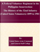 A Federal Volunteer Regiment in the Philippine Insurrection by United States Army Command and General Staff College