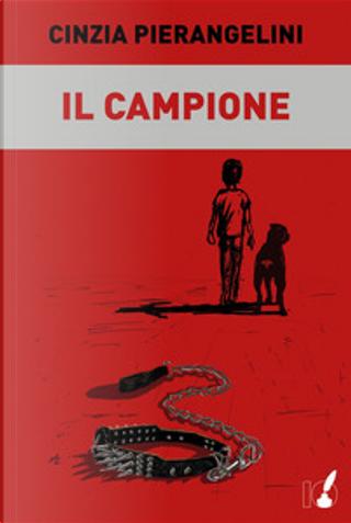 Il campione by Cinzia Pierangelini
