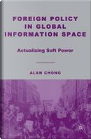 Foreign Policy in Global Information Space by Alan Chong
