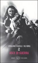 Asce di guerra by Vitaliano Ravagli, Wu Ming