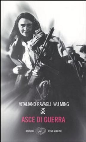 Asce di guerra by Wu Ming, Vitaliano Ravagli
