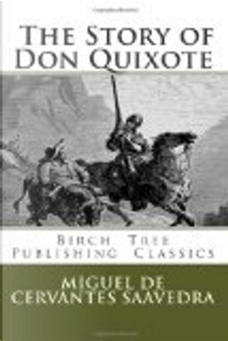 The Story of Don Quixote by Miguel de Cervantes Saavedra