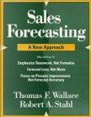 Sales Forecasting by Robert A. Stahl, Thomas F. Wallace