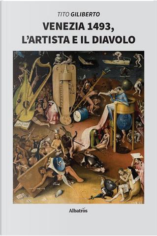 Venezia 1493, l'artista e il diavolo by Tito Giliberto