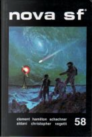 Nova SF* 58 - II serie by Edmond Hamilton, Fritz Leiber, Hal Clement, John B. Rosenman, John Christopher, Lino Aldani, Nat Schachner, Tanith Lee