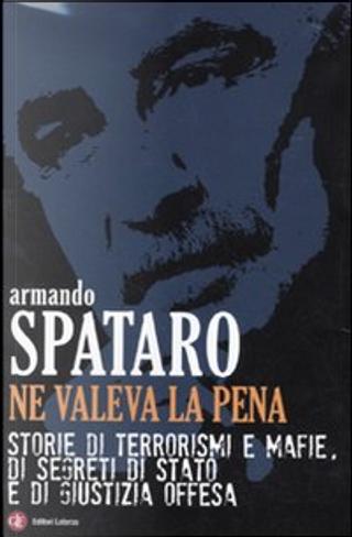 Ne valeva la pena by Armando Spataro