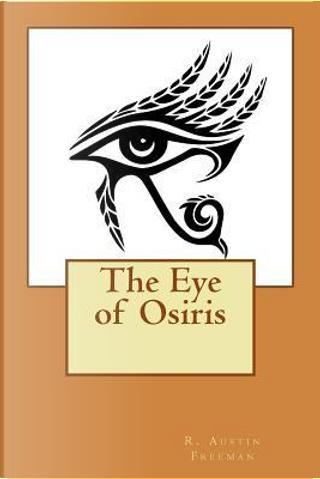 The Eye of Osiris by R. Austin Freeman