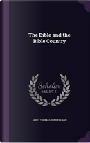 The Bible and the Bible Country by Jabez Thomas Sunderland