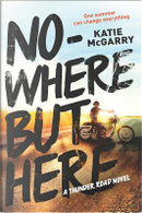 Nowhere But Here by Katie McGarry