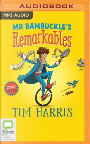 Mr Bambuckle's Remarkables by Tim Harris