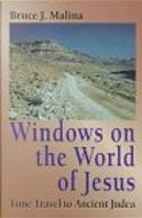 Windows on the World of Jesus by Bruce J. Malina