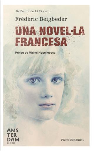 Una novel·la francesa by Frederic Beigbeder