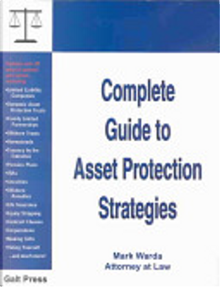 Complete Guide to Asset Protection Strategies by Mark Warda