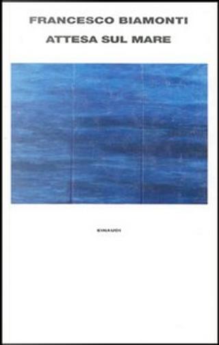 Attesa sul mare by Francesco Biamonti