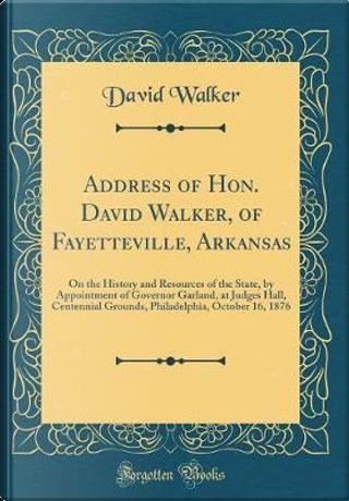 Address of Hon. David Walker, of Fayetteville, Arkansas by David Walker