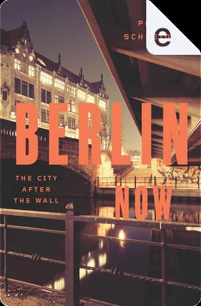 Berlin Now by Peter Schneider
