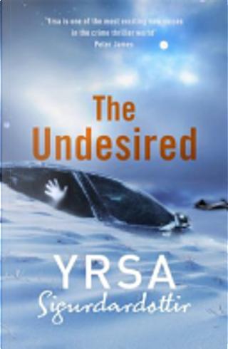 The Undesired by Yrsa Sigurðardóttir