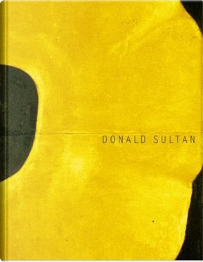 Donald Sultan by Carter Ratcliff