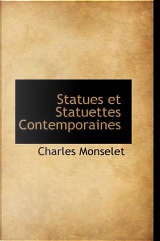 Statues Et Statuettes Contemporaines by Charles Monselet