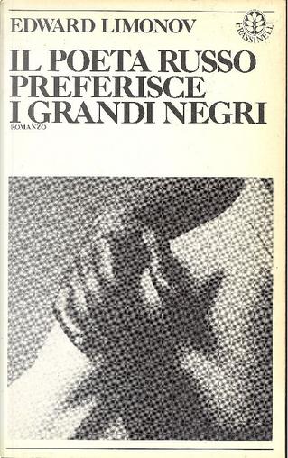 Il poeta russo preferisce i grandi negri by Eduard Limonov
