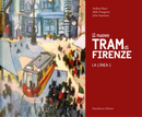 Il nuovo tram di Firenze by Aldo Frangioni, Andrea Bacci, John Stammer