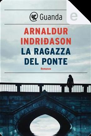 La ragazza del ponte by Arnaldur Indriðason