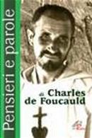 Pensieri e parole di Charles de Foucauld by Charles De Foucauld