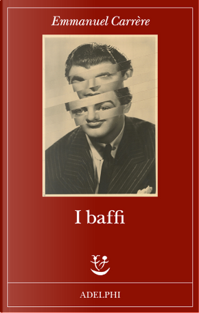 I baffi by Emmanuel Carrere