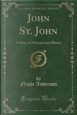 John St. John by Nephi Anderson