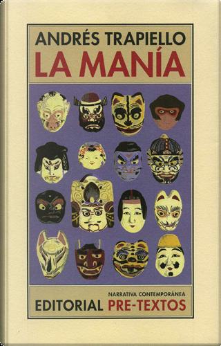 La manía by Andrés Trapiello