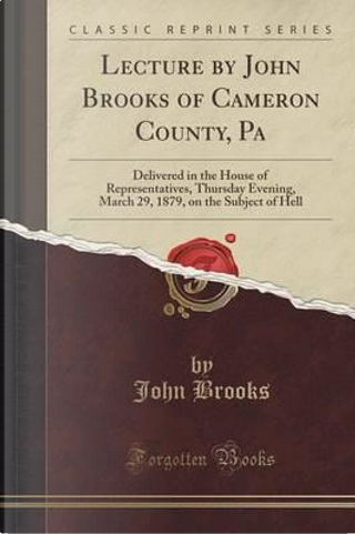 Lecture by John Brooks of Cameron County, Pa by John Brooks