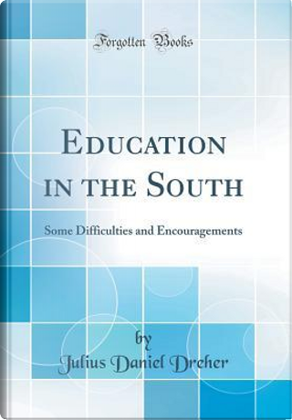 Education in the South by Julius Daniel Dreher