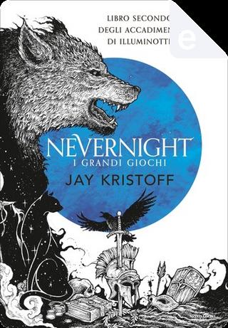 Nevernight: i grandi giochi by Jay Kristoff