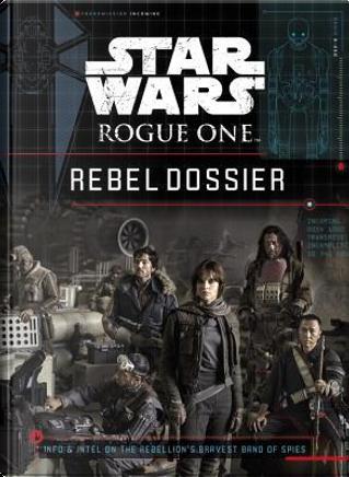 Rebel Dossier by Jason Fry