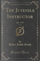 The Juvenile Instructor, Vol. 58 by Heber Jeddy Grant