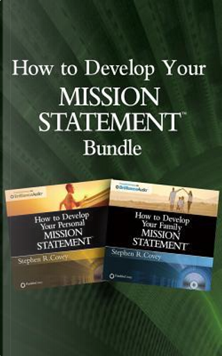 How to Develop Your Mission Statements Bundle by STEPHEN R. COVEY