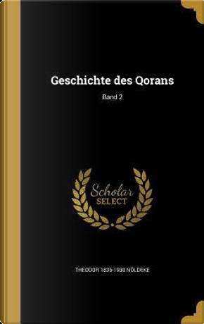 GER-GESCHICHTE DES QORANS BAND by Theodor 1836-1930 Noldeke