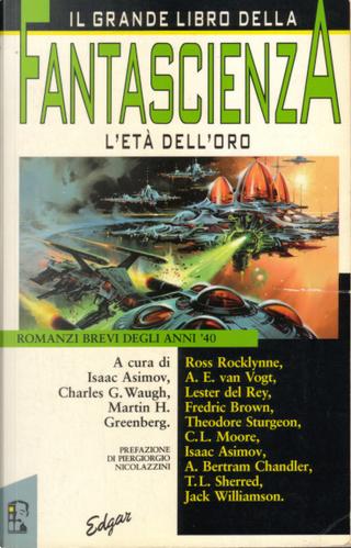 Il grande libro della fantascienza. L'età dell'oro