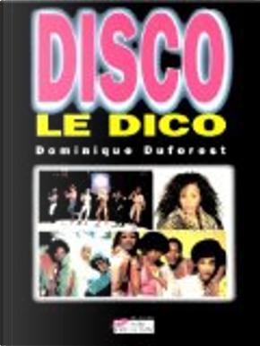 Disco by Dominique Duforest