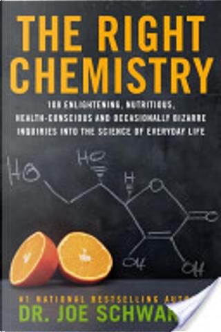 The Right Chemistry by Joe Schwarcz
