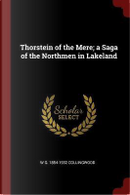 Thorstein of the Mere; A Saga of the Northmen in Lakeland by W. G. Collingwood