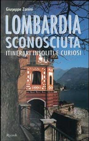 Lombardia sconosciuta by Giuseppe Zanini